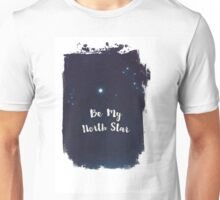 be my north star Unisex T-Shirt