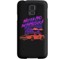 There's no turning back Samsung Galaxy Case/Skin