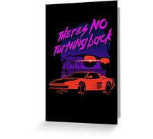 There's no turning back Greeting Card