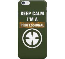 Keep Calm - I'm A Professional iPhone Case/Skin
