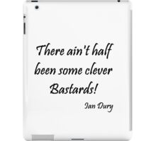There ain't half been some clever Bastards! iPad Case/Skin