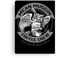 Mean Muggin' Canvas Print