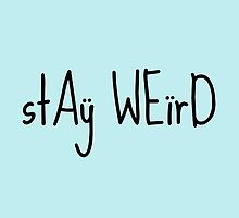 Stay weird print by inspoalamode