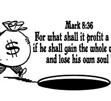 Mark 8:36 don't lose your soul by Calgacus