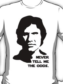 Han Solo Never Tell Me The Odds T-Shirt