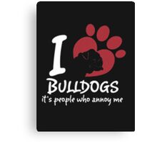 I Love Bulldogs - T- Shirts & Hoodies Canvas Print