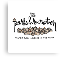 Bye, Bye, Parks and Recreation Canvas Print