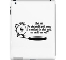 Mark 8:36 don't lose your soul iPad Case/Skin