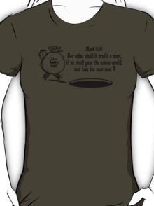 Mark 8:36 don't lose your soul T-Shirt