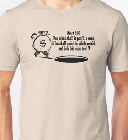 Mark 8:36 don't lose your soul Unisex T-Shirt