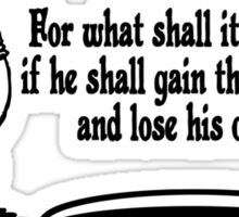 Mark 8:36 don't lose your soul Sticker