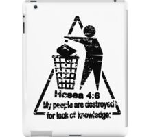 Hoea 4:6 - lack of knowledge iPad Case/Skin