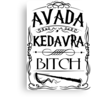 Avada Kedavra Bitch Canvas Print