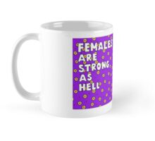 Females Are Strong as Hell Mug