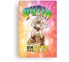 Putin on the Ritz Poster Canvas Print