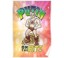 Putin on the Ritz Poster Poster