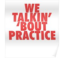 We Talkin' 'bout Practice [Red] Poster