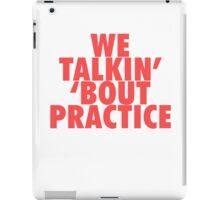 We Talkin' 'bout Practice [Red] iPad Case/Skin