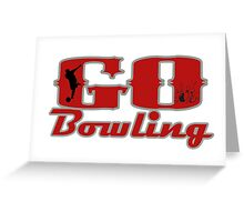 Go Bowling Greeting Card