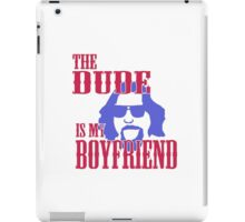 Th dude is my boyfriend iPad Case/Skin
