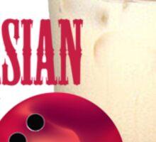 White russian Sticker