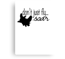 Dumbo - Don't Just Fly... Soar Canvas Print