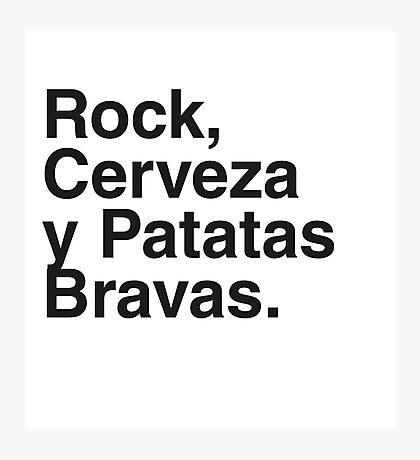 Rock, Cerveza y Patatas Bravas. Photographic Print