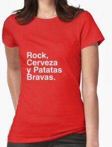 Rock, Cerveza y Patatas Bravas. Womens Fitted T-Shirt