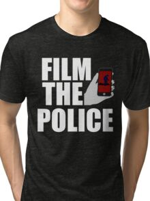 FILM THE POLICE (I CAN'T BREATHE)  Tri-blend T-Shirt