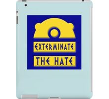 Exterminate the hate! = Rights iPad Case/Skin