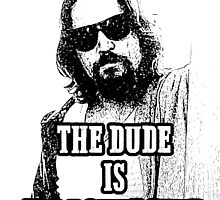 The Dude by givemefive