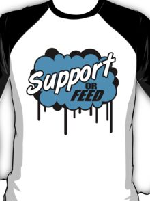 League of Legends: Support or Feed T-Shirt