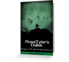 Rose Tyler's Dalek Greeting Card