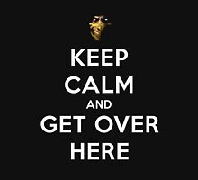 Mortal Kombat - Keep Calm And Get Over Here  Unisex T-Shirt