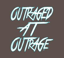 OUTRAGED AT OUTRAGE Unisex T-Shirt