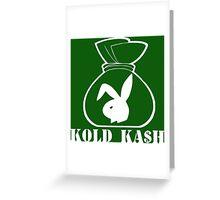 White Kold Ka$h Greeting Card