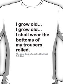 I Grow Old T-Shirt