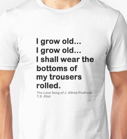 I Grow Old Unisex T-Shirt