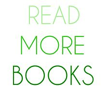 READ MORE BOOKS - Green by itsleightaylor