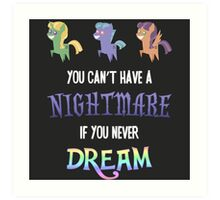 My Little Pony - You Can't Have a Nightmare if you Never Dream Art Print
