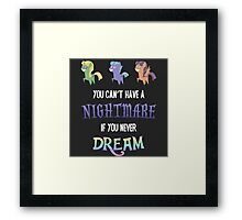 My Little Pony - You Can't Have a Nightmare if you Never Dream Framed Print