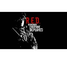 Remember Everyone Deployed Photographic Print