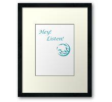 Hey! Listen! Navi  Framed Print