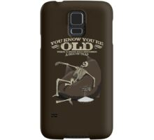 You KNOW you're old when... Samsung Galaxy Case/Skin