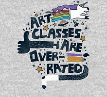Art Classes Are Overrated  Unisex T-Shirt