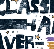 Art Classes Are Overrated  Sticker