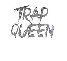 Trap Queen Photographic Print