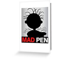 MAD PEN Greeting Card