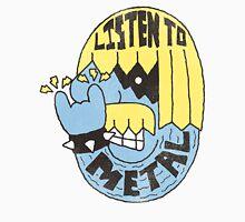 Listen To Metal Unisex T-Shirt