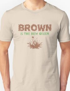 Brown Is The New Green T-Shirt